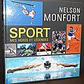 Sport : Mes héros et légendes - <b>Nelson</b> Monfort