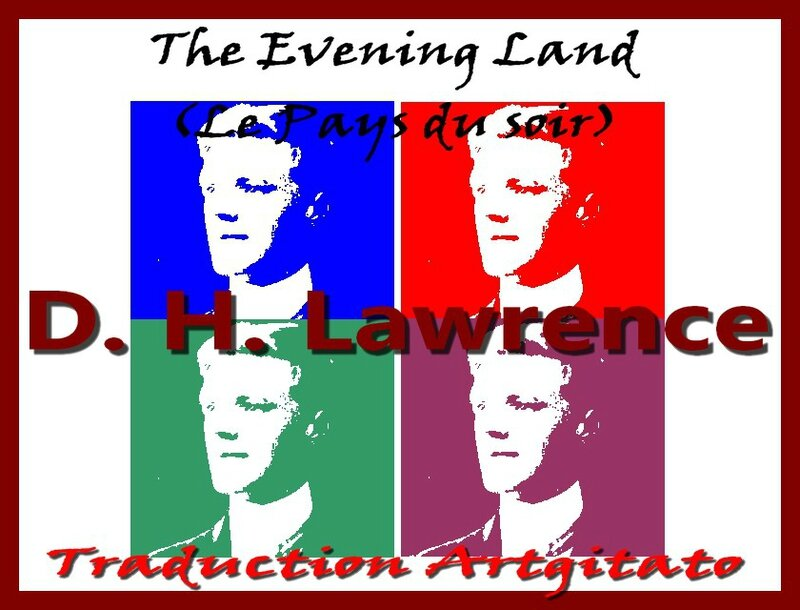 The evening land DH Lawrence Traduction Française Artgitato Le Pays du soir