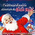 L'extraordinaire aventure du Pere Noel - Comédie musicale de Noel