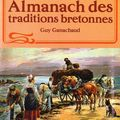 <b>Almanachs</b> des traditions bretonnes - Guy Ganachaud