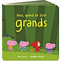 Nous, quand on sera grands de Jean Leroy, illustré par Matthieu <b>Maudet</b>...