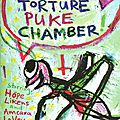 Slow Torture Puke Chamber (Chaos, confusion, vomi)