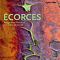 Cédric Pollet, Ecorces, voyages dans l'intimité des arbres du monde, Ulmer, 190 p.