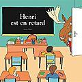 Henri est en retard, par <b>Adrien</b> Albert
