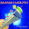 Smash Mouth - Come On Come On
