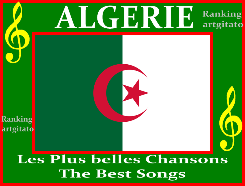 Algeria Algerie Chansons Algeriennes The Best Songs Artgitato Ranking