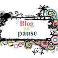 Blog en <b>pause</b> pour l'été