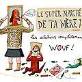 Atelier / Galerie - Le Super Marché de ta Mère! - a.s.b.l.
