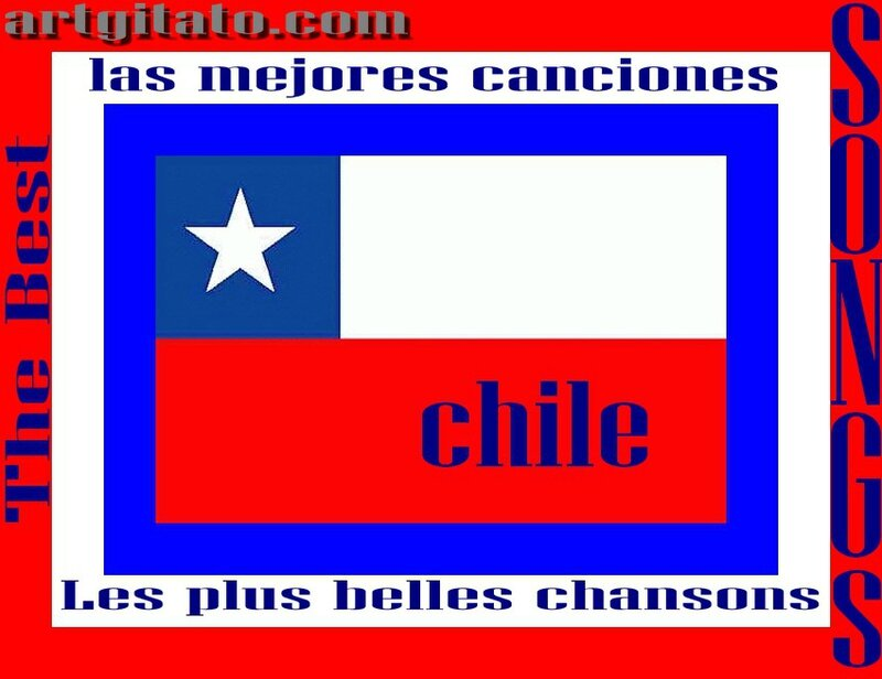 Chile Chili The best songs Les plus belles chansons las mejores canciones