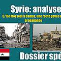 Dossier syrien (3): De Mossoul à Damas, une route pavée de propagande