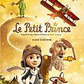 Le Petit prince : une adaptation du chef d'oeuvre de <b>Saint</b> <b>Exupéry</b> plutôt en demi teinte
