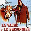 HENRY VERNEUIL - la vache et le prisonnier