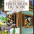 Les Nouvelles Histoires Du Soir , <b>Contes</b> ,Fables & <b>Légendes</b> .