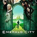 Emerald City - <b>série</b> 2017 - NBC
