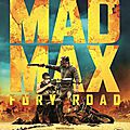 Mad Max Fury Road (George <b>Miller</b>, 2015)