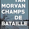 Champs de bataille - Yan Morvan - Editions Photosynthèses - + VIDEO