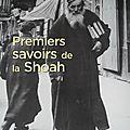 Premies savoirs de la Shoah,littérature,