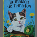 Livre <b>Collection</b> ... LA MAISON DE TI-MA-TOU (1966) *<b>Collection</b> Farandole*