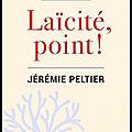 <b>Laïcité</b>, point ! - Marlène Schiappa et Jérémie Peltier - Editions de l'Aube