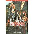 Mille femmes blanches de Jim Fergus
