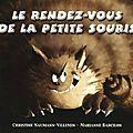 Le rendez-vous de la petite souris, de Christine Naumann-Villemin, chez Kaléidoscope ***