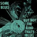 Sun Ra: Some Blues But Not The Kind Thats Blue (Atavistic - 2007)