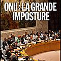 <b>ONU</b> - La grande imposture - Pauline Liétar - Editions Albin Michel
