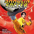 Shaolin Soccer (2001) - de Stephen Chow