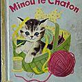 Livre <b>Collection</b> ... MINOU LE CHATON (1949) * Petit Livre d'Or *