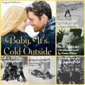 Baby, It's Cold Outside (Love Under the Big Sky #2.5) by Jennifer Probst,Emma Chase,Kristen Proby,Melody Anne, <b>Kate</b> Meader