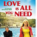 LOVE IS ALL YOU NEED - 7,5/10