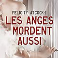 Felicity Atcock, <b>tome</b> 1 : Les anges mordent aussi, Sophie Jomain