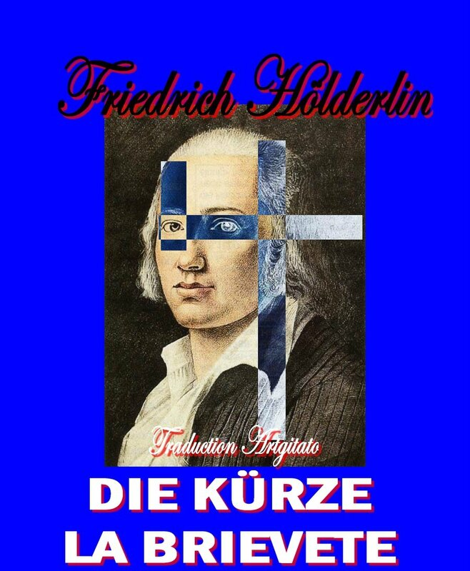 Die Kürze Hölderlin La brièveté Friedrich holderlin Artgitato Texte et Traduction