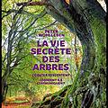 La vie secrète des <b>arbres</b> - Peter Wohlleben - Editions Les Arènes