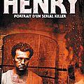 Henry, Portrait D'Un Serial Killer (Le serial killer habite au 21...)