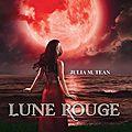 Lune Rouge de Julia M Tean