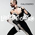 <b>Critique</b> d'album/Liberté chérie : un Calogero solaire et nostalgique !