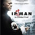 Ip Man : Le combat final, d' Herman Yau (2013)