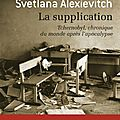 La supplication - Svetlana Alexievitch