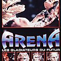 Arena, Les Gladiateurs du Futur (Man Vs Monsters)