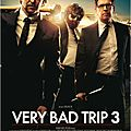 <b>Very</b> <b>Bad</b> <b>Trip</b> 3 - Affiches Officielles