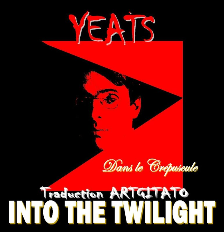 Into The Twilight Yeats Traduction Artgitato & Texte anglais