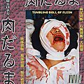 Tumbling Doll Of Flesh - Niku Daruma (Le monument du porno-<b>gore</b>)