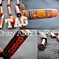 Le tag Crazy <b>about</b> lip balms!