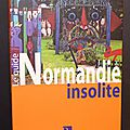 Le guide Normandie <b>insolite</b> - Pascale Lemare