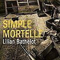 Simple Mortelle de Lilian Bathelot