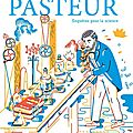 <b>Album</b> <b>jeunesse</b> Louis Pasteur- enquêtes pour la science : Pasteur l'experimentateur