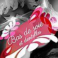 Bas de soie et dentelles, <b>Collection</b> <b>Paulette</b>