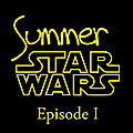 Summer Star Wars - Episode I