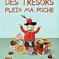 « Des trésors plein ma poche » : six histoires tendres et amusantes pour les(très) jeunes!!